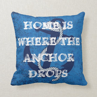 Home Is Where The Anchor Drops Nautical Quote Text Throw Pillows