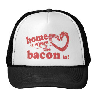 Home is where the Bacon is Trucker Hats