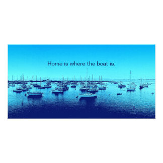 Home is Where the Boat Is Photo Card