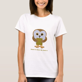 Home Is Where the Book Is T-Shirt