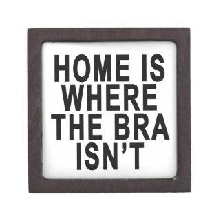 HOME IS WHERE THE BRA ISN'T T-SHIRT.png Keepsake Box