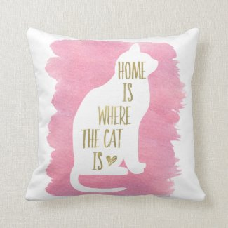 Home Is Where The Cat Is - Pink Throw Pillow