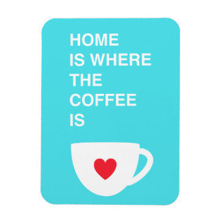 Home Is Where The Coffee Is Rectangular Photo Magnet