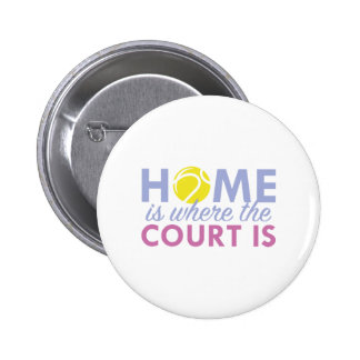 Home Is Where The Court Is Pinback Button