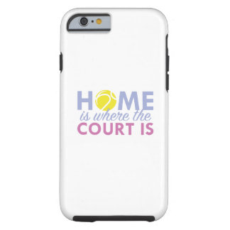 Home Is Where The Court Is Tough iPhone 6 Case