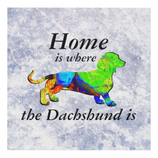 Home is Where the Dachshund Is Sign