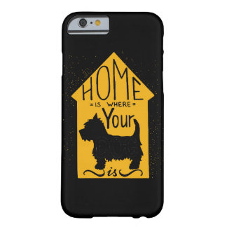 Home Is Where The Dog Is Barely There iPhone 6 Case