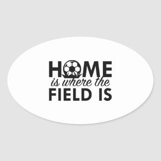 Home Is Where The Field Is Oval Sticker