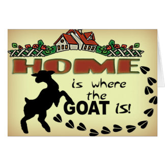 HOME IS WHERE THE GOAT IS GREETING CARDS