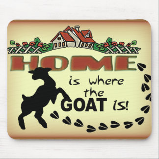 HOME IS WHERE THE GOAT IS MOUSE PAD