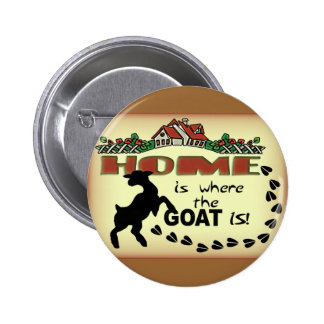 HOME IS WHERE THE GOAT IS PINBACK BUTTON