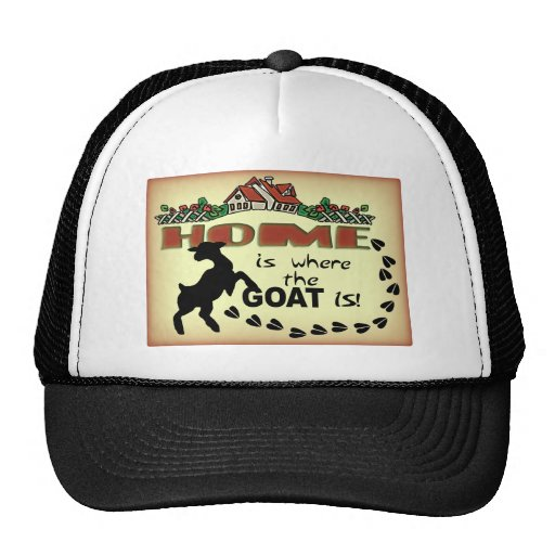 HOME IS WHERE THE GOAT IS TRUCKER HAT