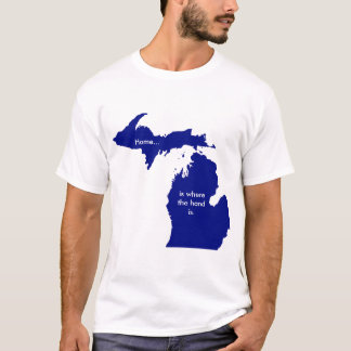 Home is where the hand is. Michigan Tshirt