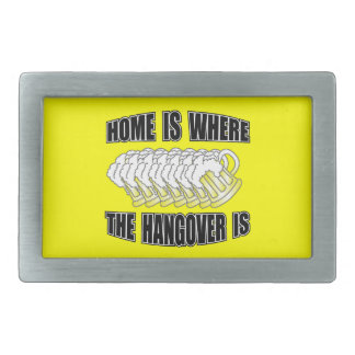 Home is Where the Hangover is Rectangular Belt Buckles