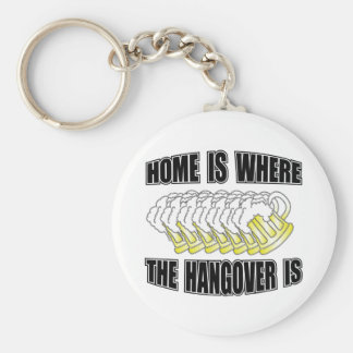 Home is Where the Hangover is Key Chains