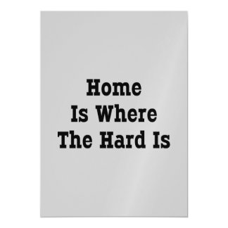 Home Is Where The Hard Is Magnetic Card
