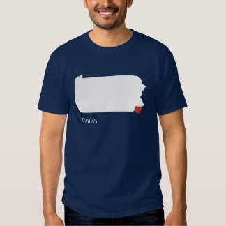 Home is where the heart is - Pennsylvania T Shirt