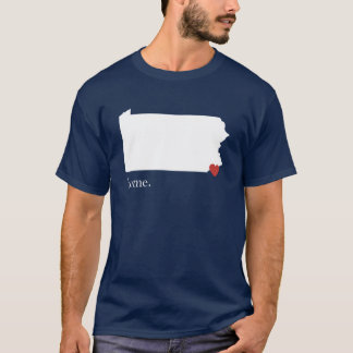 Home is where the heart is - Pennsylvania T-Shirt