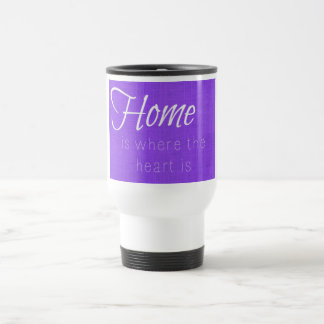 Home Is Where the Heart Is Purple Travel Mug