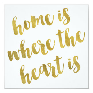 Home Is Where The Heart Is Quote Faux Gold Foil Card