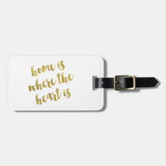 Home Is Where The Heart Is Quote Faux Gold Foil Luggage Tag