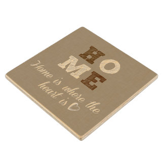 Home is where the Heart is Quote Wooden Coaster