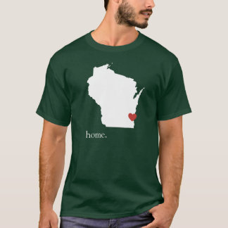 Home is where the heart is - Wisconsin T-Shirt
