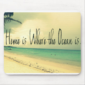 Home is where the ocean is mouse pad