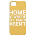 Home Is Where The Pants Aren't Case Typography iPhone 5 Covers