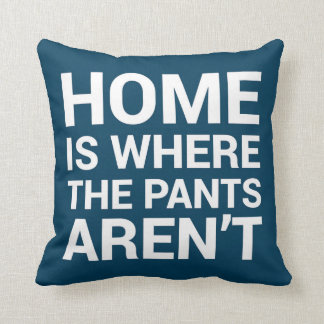Home Is Where the Pants Aren't Funny Navy Pillow