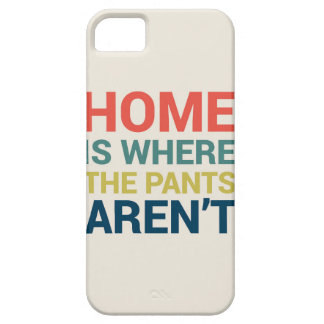 Home is Where the Pants Aren't Funny Typography iPhone 5 Cover
