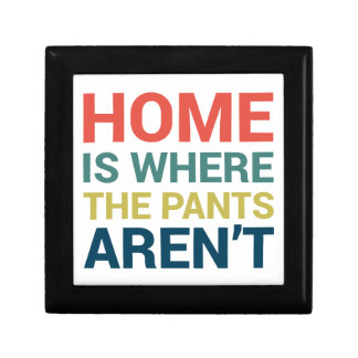 Home Is Where the Pants Aren't Funny Typography Jewelry Box