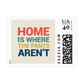 Home Is Where The Pants Aren't Funny Typography Postage