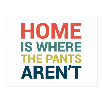 Home Is Where the Pants Aren't Funny Typography Postcard