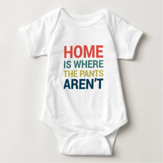 Home Is Where the Pants Aren't Funny Typography T Shirt