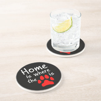 Home is where the paw print is drink coasters