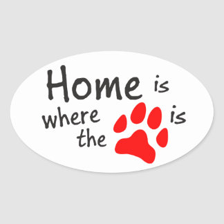 Home is where the paw print is oval sticker
