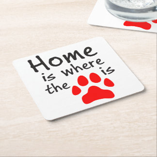 Home is where the paw print is square paper coaster