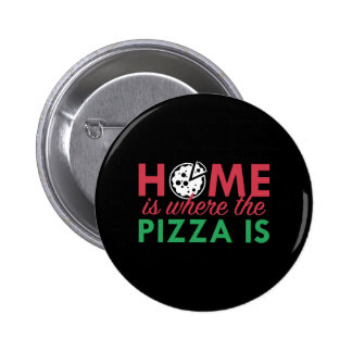 Home Is Where The Pizza Is Button