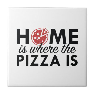 Home Is Where The Pizza Is Tile