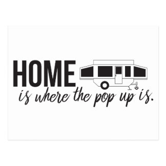 Home is Where the Pop Up is Postcard