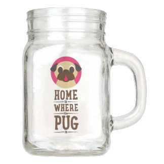 Home Is Where The Pug Is Stacked Mason Jar