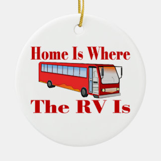 Home Is Where The RV Is Ceramic Ornament