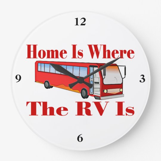 Home Is Where The RV Is Large Clock