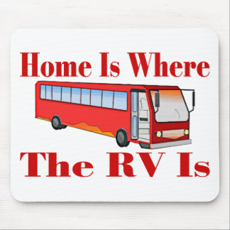Home Is Where The RV Is Mouse Pad
