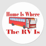 Home Is Where The RV Is Round Stickers