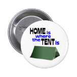 Home Is Where The Tent Is 2 Inch Round Button