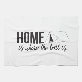 Home is Where the Tent is Kitchen Towel