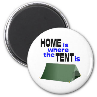 Home Is Where The Tent Is 2 Inch Round Magnet