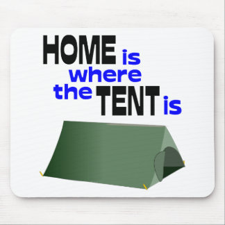 Home Is Where The Tent Is Mousepad